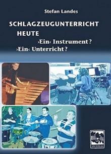 Schlagzeugunterricht heute – Ein Instrument? Ein Unterricht?