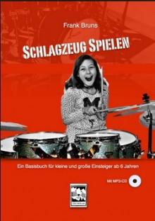 Schlagzeug spielen. Ein Basisbuch für kleine und große Einsteiger