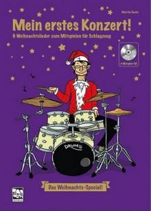 Mein erstes Konzert ! 6 Weihnachtslieder zum Mitspielen für Schlagzeug