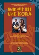 Djembé III und Kora. Afro-Djemberhythmen - Kora-Anleitung/Gesan